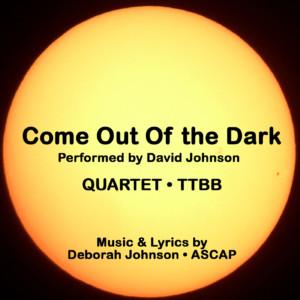 Come Out of the Dark-Deborah Johnson
