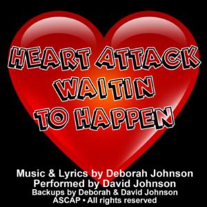 Heart Attack Waitin' to Happen-Deborah Johnson