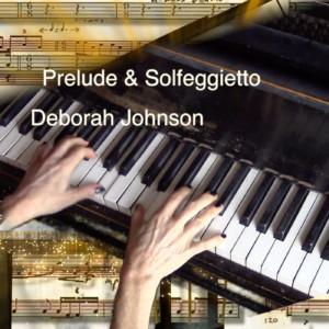 Prelude & Solfeggietto-Deborah Johnson