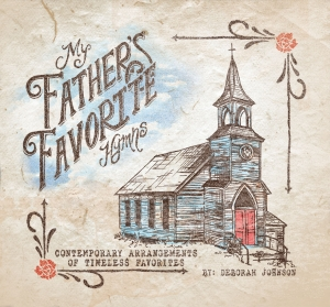 Fathers Favorite Hymns-Deborah Johnson